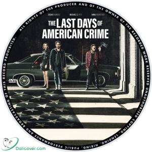 The Last Days Of American Crime 2020 Label Dalicover