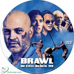 Brawl in Cell Block 99 (2017) Label - Dalicover